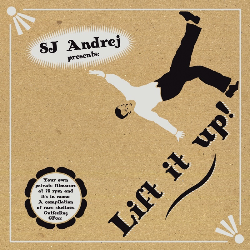Lift It Up - Vol I: SJ Andrej presents Shellac Recordings from 1912 - 1954