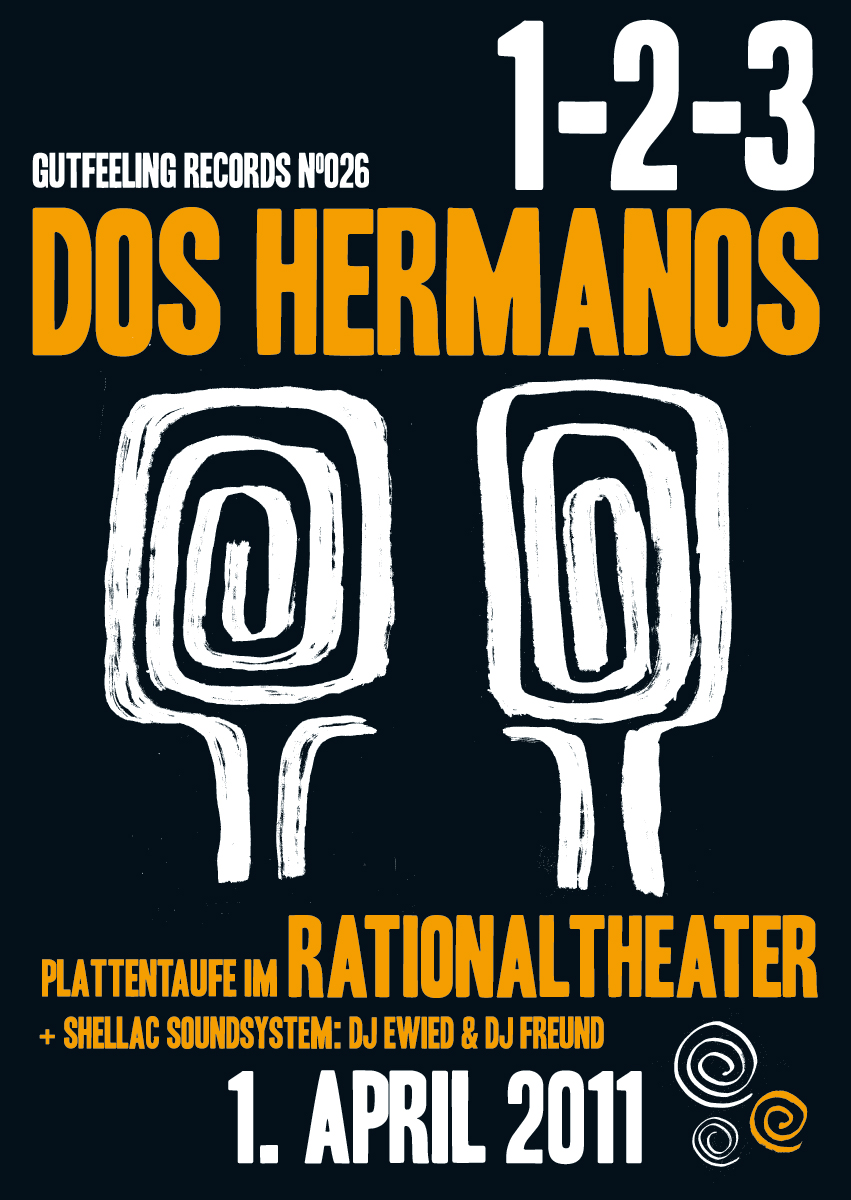 Dos Hermanos, 1-2-3 Plattentaufe, Rationaltheater, 2011 1