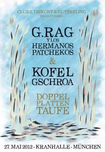 Plattentaufe hoch 2: G.Rag y los Hermanos Patchekos & Kofelgschroa