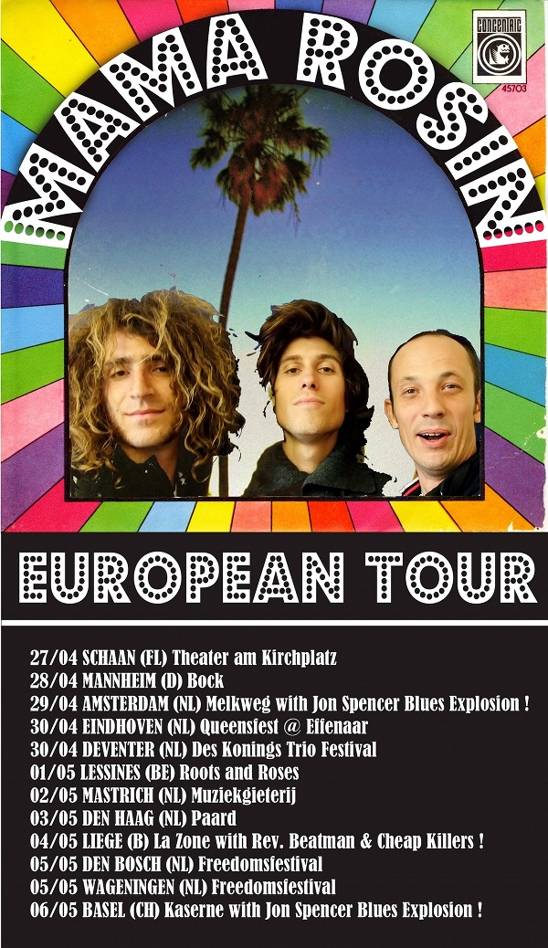 Mama Rosin - European Tour