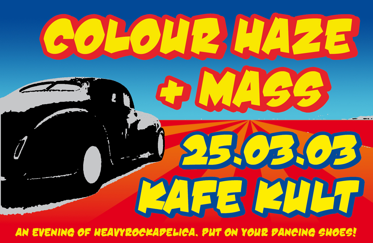 Flyer: Mass + Colour Haze, Kafe Kult, 25.4.2003