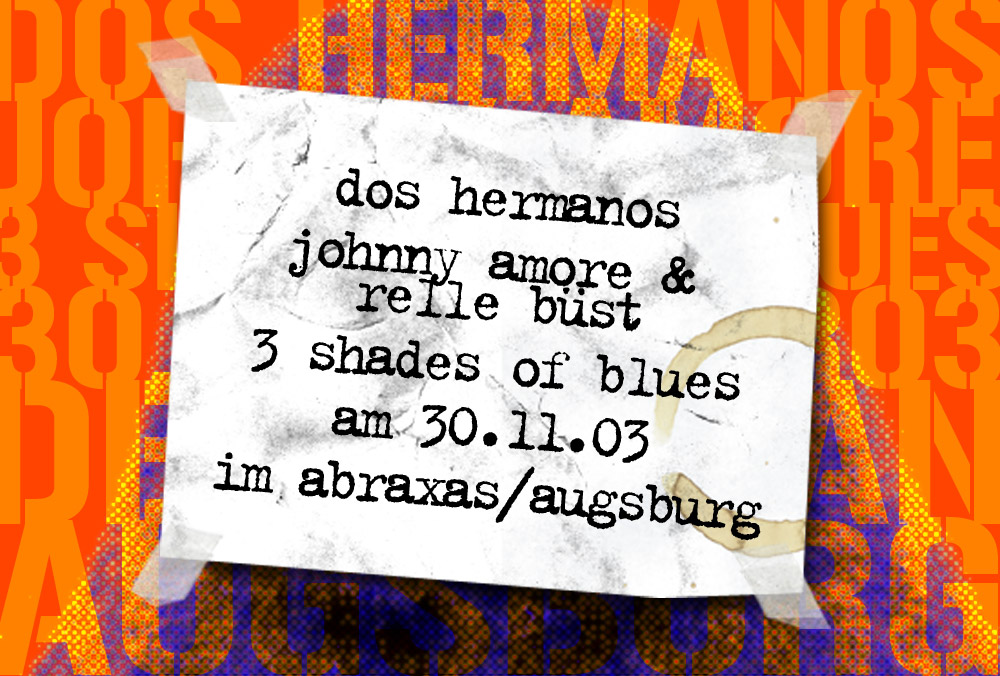Dos Hermanos, 3 Shades Of Blues, Johnny Amore & Relle Büst, Augsburg, 2003 1