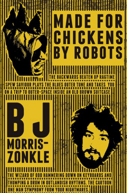 Made For Chickens By Robots & BJ Morriszonkle in München