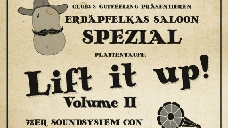 Feiert mit uns: Lift it up Vol. 2 meets ERDÄPFELKAS-SALOON
