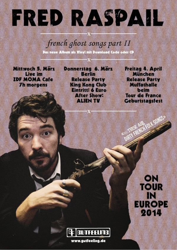 Fred Raspail: French Ghost Songs Part II: The Release Tour 2014