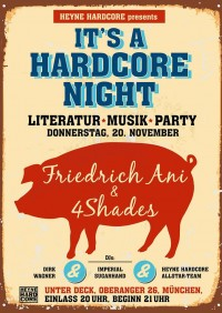 Heyne Hardcore Night mit Friedrich Ani & 4shades