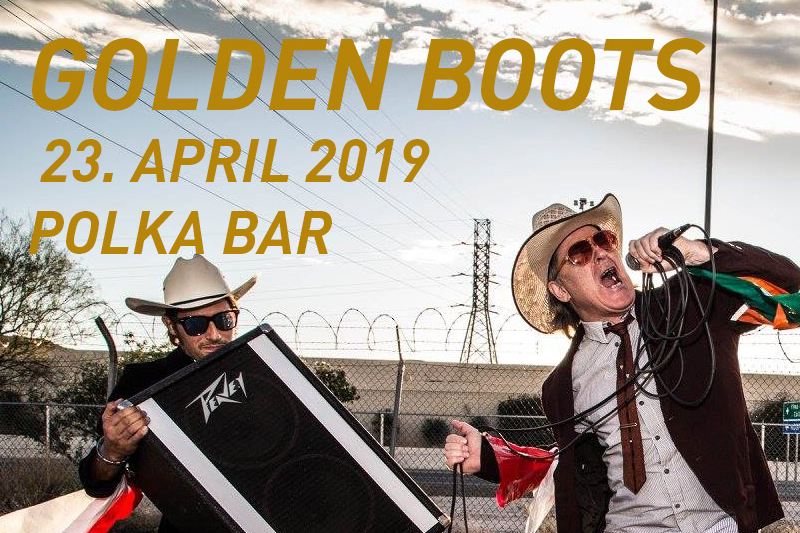 23. April: Golden Boots in der POLKA Bar
