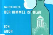 """7.Mai: Walter-Rufer-Film """"Ich habe in Moll geträumt"""" beim DOK-Fest 2"""